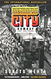 Front cover for the book Maximum City: Bombay Lost and Found by Suketu Mehta