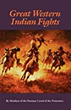 Great Western Indian Fights, Potomac Corral of the Westerners Staff, 0803251866