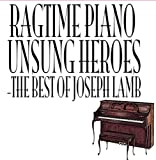 Ragtime Piano Unsung Heroes - The Best Of Joseph Lamb