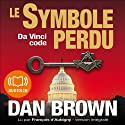 Le symbole perdu (Tétralogie Robert Langdon 3) Audiobook by Dan Brown Narrated by François d'Aubigny