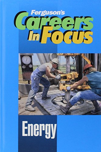 Careers in Focus: Energy (Ferguson's Careers in Focus)