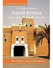 Saudi Arabia: A Pictorial Guide: Oman, UAE, Yemen, Kuwait, Bahrain and Qatar