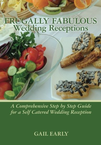 Frugally Fabulous Wedding Receptions