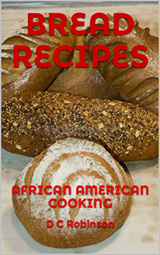 Search : BREAD RECIPES: AFRICAN AMERICAN COOKING