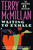 Waiting to Exhale, Terry McMillan, 0671501488