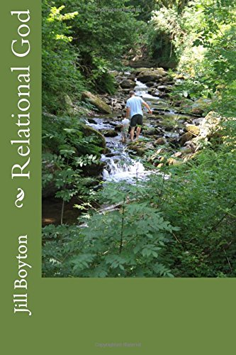 Relational God: Pulling back the curtain on a God who desires to be known in a loving relationship in which parenting, friendship and trust form the ... (Finding God in a personal way) (Volume 1) pdf epub