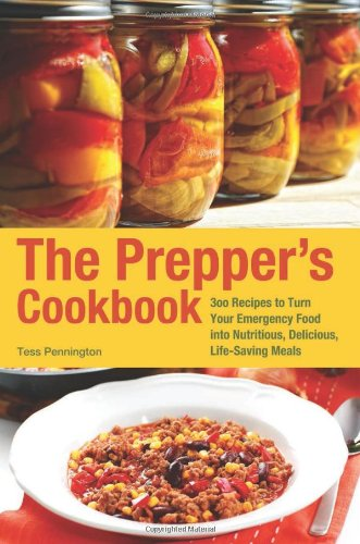 The Prepper's Cookbook: 300 Recipes to Turn Your Emergency Food into Nutritious, Delicious, Life-Saving Meals (Canning Recipes Cookbook compare prices)