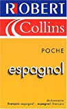 Robert and Collins Poche Espagnol ( Bilingual; French-Spanish/Sp. -Fr. Dictionary)) Francais-espagnol/espagnol-francais, Robert Staff, 285036844X
