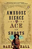 Ambrose Bierce and the Ace of Shoots, Oakley M. Hall, 0143036815