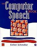 The Computer Speech Book, Esther Schindler, 0126246602