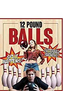 12 Pound Balls [Blu-ray]