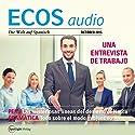 ECOS audio - Cómo presentarse a un trabajo. 10/2015: Spanisch lernen Audio - Einen neuen Arbeitsplatz suchen Hörbuch von  div. Gesprochen von:  div.