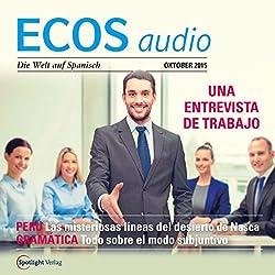 ECOS audio - Cómo presentarse a un trabajo. 10/2015: Spanisch lernen Audio - Einen neuen Arbeitsplatz suchen