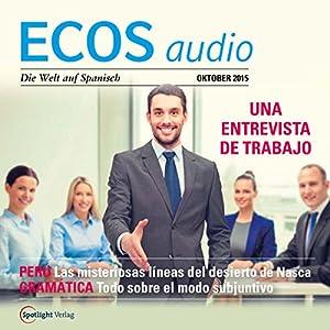 ECOS audio - Cómo presentarse a un trabajo. 10/2015: Spanisch lernen Audio - Einen neuen Arbeitsplatz suchen Hörbuch