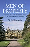 Men of Property: The Very Wealthy in Britain Since the Industrial Revolution