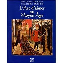 ART D'AIMER AU MOYEN ÂGE (L')