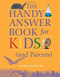 The Handy Answer Book for Kids (And Parents), Nancy Pear and Judy Galens, 1578591104