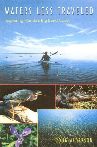 Download Waters Less Traveled: Exploring Florida's Big Bend Coast (Florida History and Culture) ebook