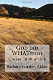 God Did WHAT??????, Barbara van den Akker, 1490404872