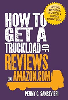 How to Get a Truckload of Reviews on Amazon.com by [Sansevieri, Penny C.]