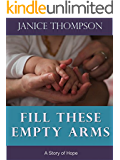 Fill These Empty Arms