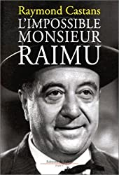 L'Impossible Monsieur Raimu