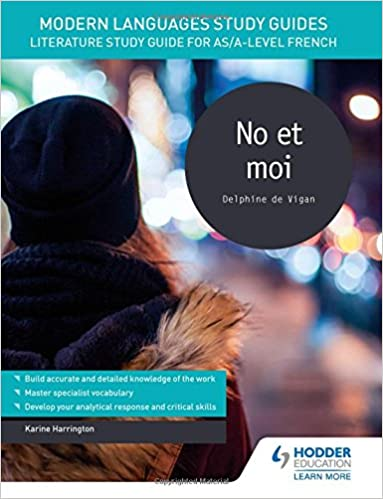 Modern Languages Study Guides: No et moi: Literature Study Guide for  AS/A-level French (Film and literature guides): Amazon.co.uk: Karine  Harrington: ...