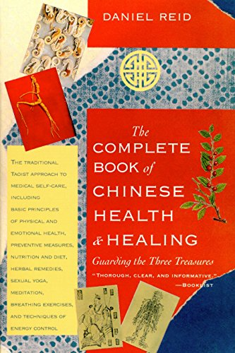 Chinese Treasure - The Complete Book of Chinese Health & Healing: Guarding the Three Treasures
