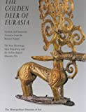 The Golden Deer of Eurasia, Joan et al (Editors) Aruz, 0870999591