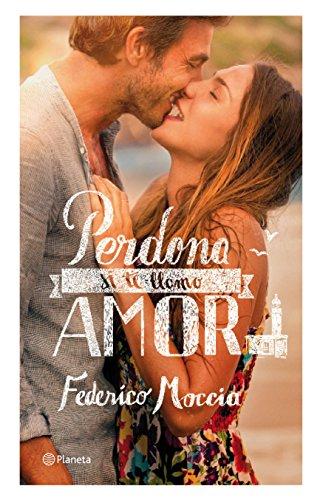 Perdona si te llamo amor (Planeta Internacional) (Spanish Edition)