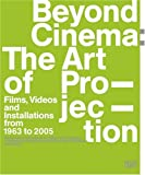 Beyond Cinema: the Art of Projection, Joachim Jager, Christopher Eamon, Anette Husch, Gabriele Knapstein, 3775718745