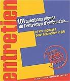 101 questions pièges de l'entretien d'embauche
