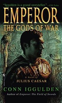 Emperor: The Gods of War (Emperor Series Book 4) by [Iggulden, Conn]