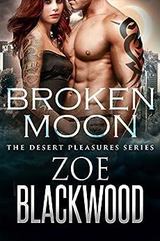 Broken Moon (The Desert Pleasures Series) by [Blackwood, Zoe]