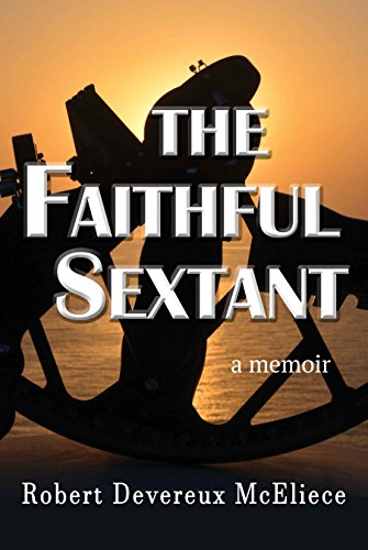 The Faithful Sextant: a memoir by [McEliece, Robert]