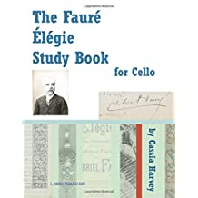The Faure Elegie Study Book for Cello