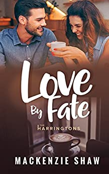 Love by Fate (The Harringtons Book 1) by [Shaw, MacKenzie]