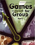 Games (and other stuff) for Group, Book 1: Activities to Inititate Group Discussion (Revised and Expanded)