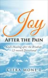 Joy After the Pain: God's Healing after the Breakup: 12 Month Devotional