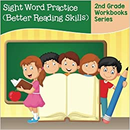 Sight Word Practice (Better Reading Skills) : 2nd Grade Workbooks Series by Baby Professor (2015-10-10)