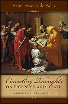 Book Consoling Thoughts On Sickness and Death (Consoling Thoughts of St. Francis de Sales)