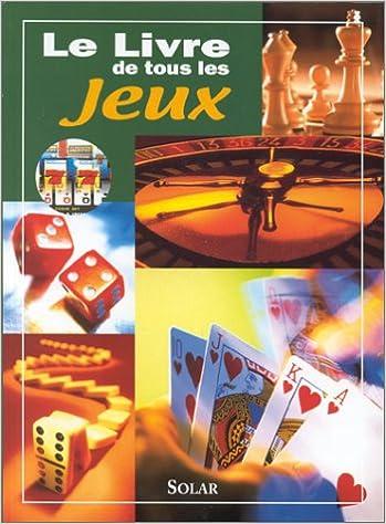Le Livre de tous les jeux pdf