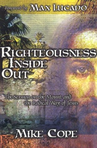 Read Online Righteousness Inside Out: The Sermon on the Mount and the Radical Way of Jesus pdf