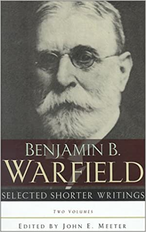 Selected shorter writings 2 vols benjamin breckinridge warfield selected shorter writings 2 vols benjamin breckinridge warfield john e meeter 9780875524993 amazon books fandeluxe Gallery