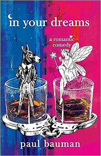 In Your Dreams: A Romantic Comedy por Paul Bauman epub