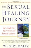 The Sexual Healing Journey: A Guide for Survivors of Sexual Abuse (Revised Edition)