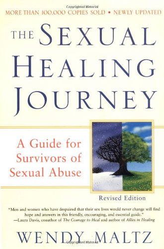 The Sexual Healing Journey: A Guide for Survivors of Sexual Abuse (Revised Edition) by William Morrow Paperbacks
