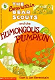 The Berenstain Bear Scouts and the Humongous Pumpkin, Stan Berenstain and Jan Berenstain, 0590603809