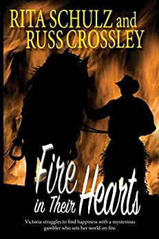Fire in Their Hearts by [Schulz, Rita, Crossley, Russ]