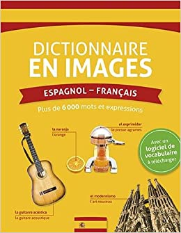 Dictionnaire en images Espagnol - Francais [ Spanish - French Visual Dictionary ] (French Edition) (French) Paperback – December 2, 2015
